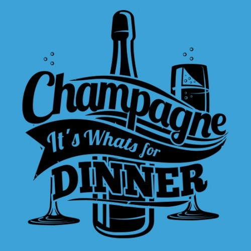 Champagne It's Whats For Dinner T-Shirt